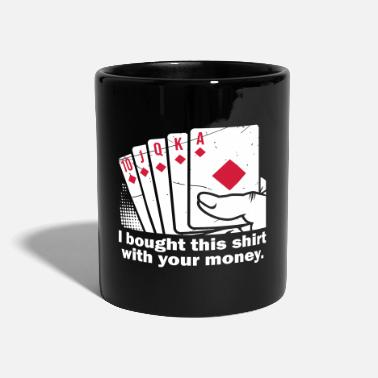 Your Bought With Your Money Poker - Tasse