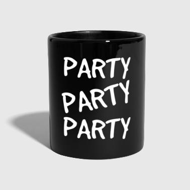 Party Machen Party Party Party - Tasse einfarbig