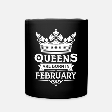 February Queens Are Born In February - Full Colour Mug