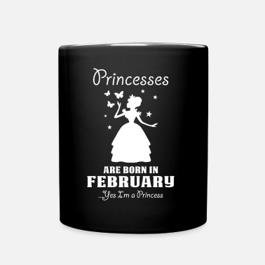 February Princesses Are Born In February - Full Colour Mug