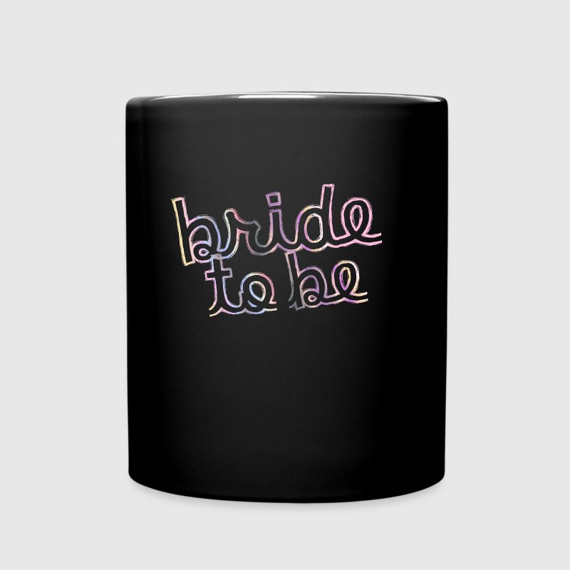 Bride to be - Tasse einfarbig