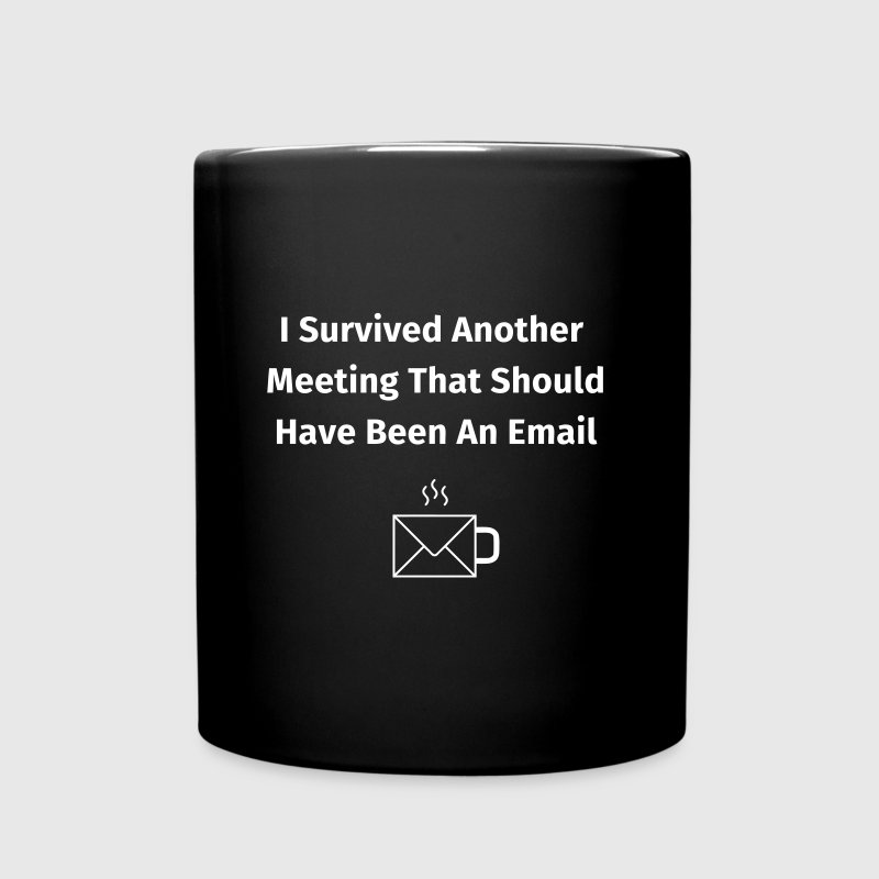 I Survived Another Meeting - Kubek jednokolorowy
