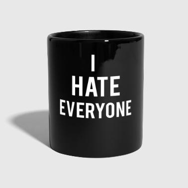 I Hate Hate Everyone - Tazza monocolore