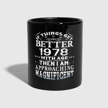 IF THINGS GET BETTER WITH AGE-1978 - Full Colour Mug