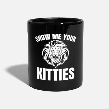 Dame De Chat MONTREZ-MOI VOTRE KITTIES cadeau lion jungle - Mug
