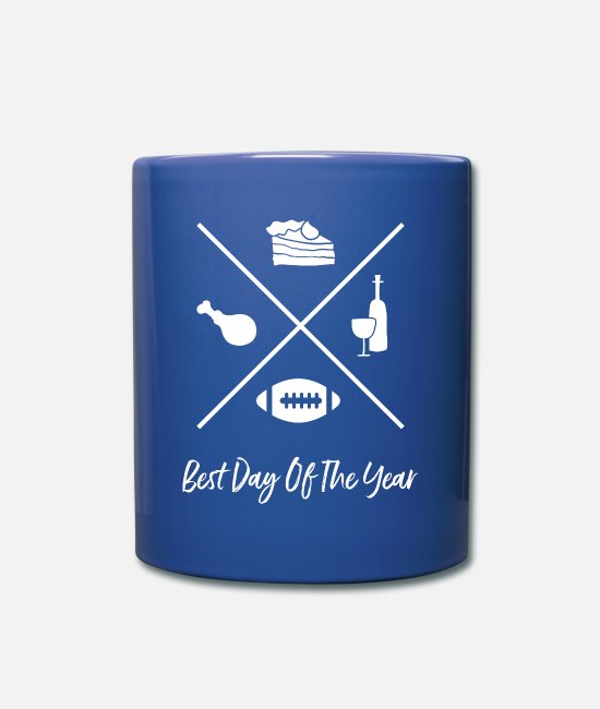 Thankful Mugs & Drinkware - Thanksgiving Best Day Of The Year Fall Party Gift - Mug royal blue