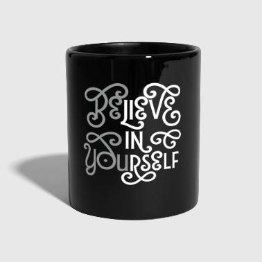 Believe In Yourself (Be You) - Tasse einfarbig