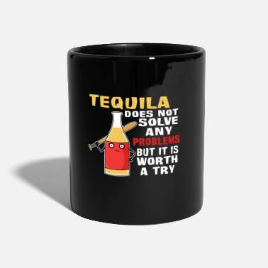 Solve Tequila does not solve any problems worth trying - Mug
