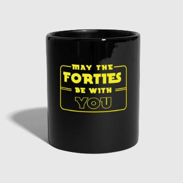 40 birthday: May the forties be with you - Full Colour Mug