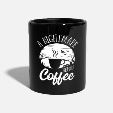 Spooky Halloween A Nightmare Before Coffee Costume - Mug