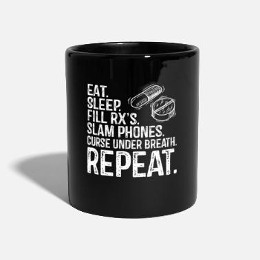 Bwl Eat Sleep Fill RXs Repeat Pharmacy Apotheker Gif - Tasse einfarbig
