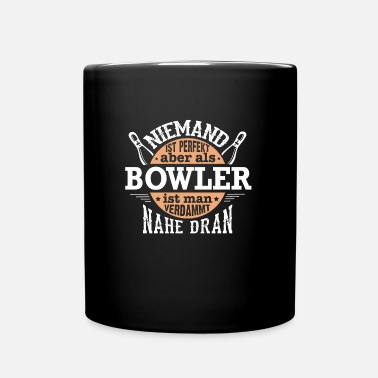 Nine Bowlers are perfect - bowling, bowling, gift - Mug