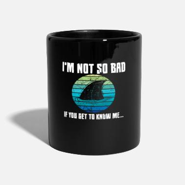 Sport Fishermen I'm not so bad - shark, shark, hammerhead - Mug