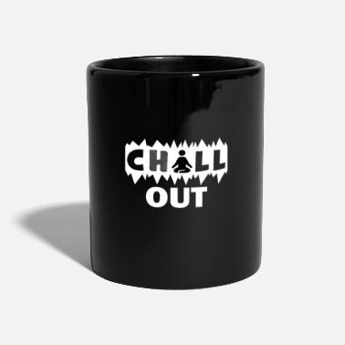Chill Out Chill out - Mug