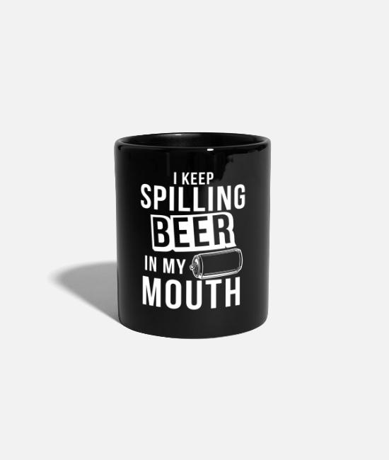Alcohol Mugs & Drinkware - I Keep Spilling Beer In My Mouth - Mug black