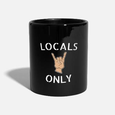 Local Locals Only - Mug