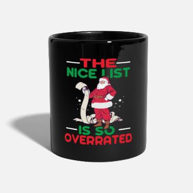 Merry Christmas Nice List Is So Overrated I'm On Naughty List Gift - Mug