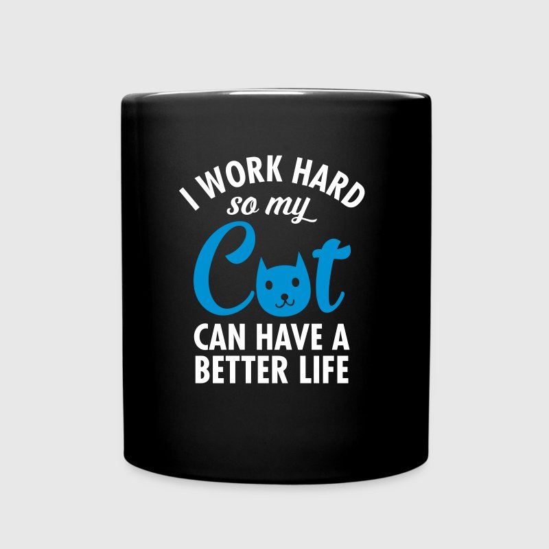 I Work Hard So My Cat Can Have A Better Life - Enfärgad mugg