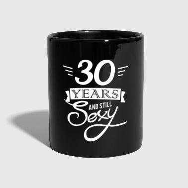 30 years and still sexy - Taza de un color