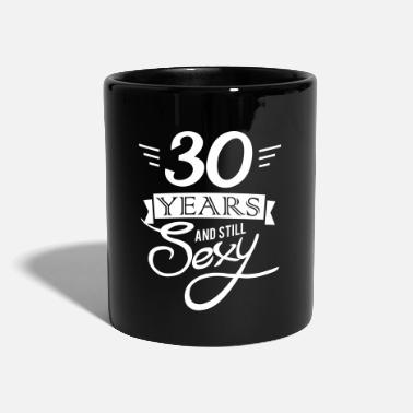 30 Cumpleaños 30 years and still sexy - Taza de un color