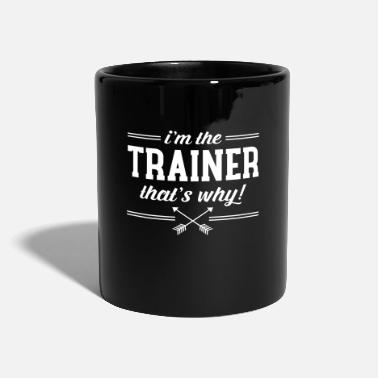 Personal I\'m The Trainer - That\'s Why! - Taza de un color
