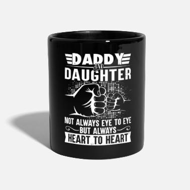 Daddy Daddy and daughter always heart to heart - Mug