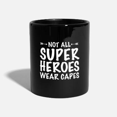 Wear Not All Superheroes Wear Capes - Tazza monocolore
