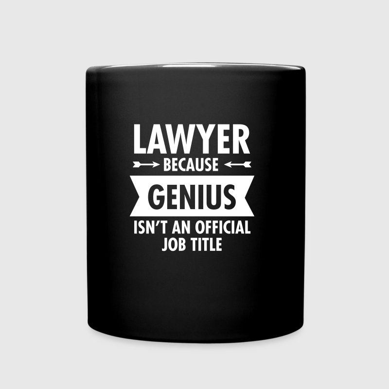 Lawyer Because Genius Isn't An Official Job Title - Tasse einfarbig
