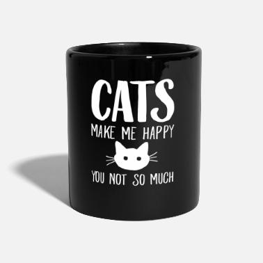 Happy Cats Make Me Happy - You Not So Much - Mug