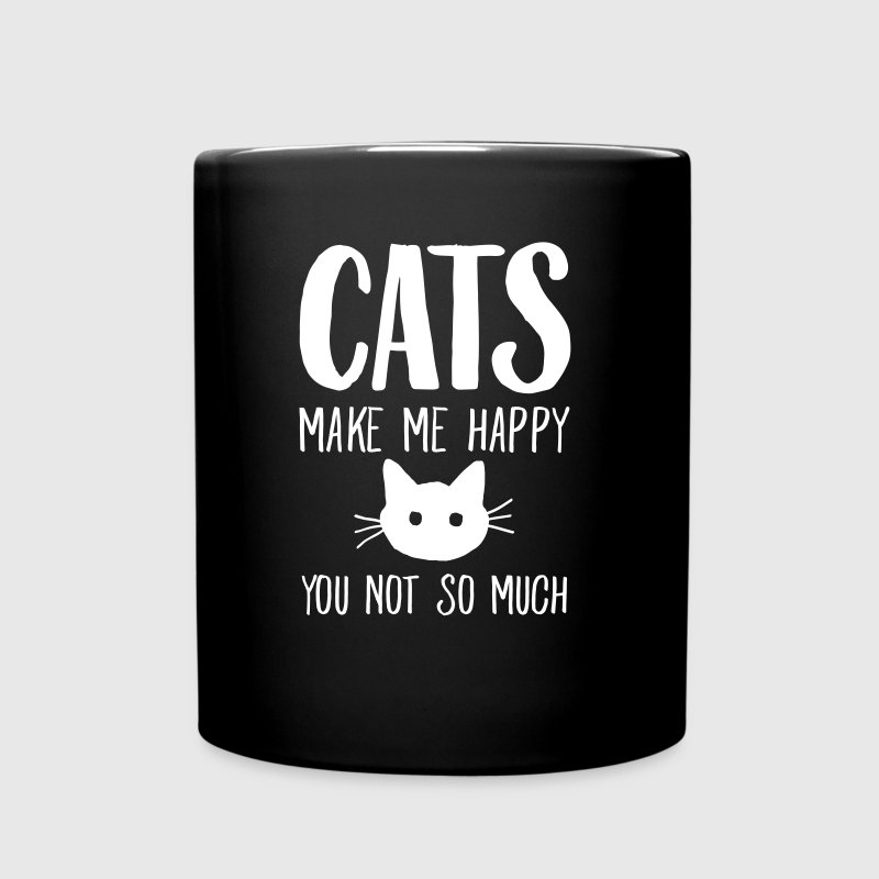 Cats Make Me Happy - You Not So Much - Full Colour Mug