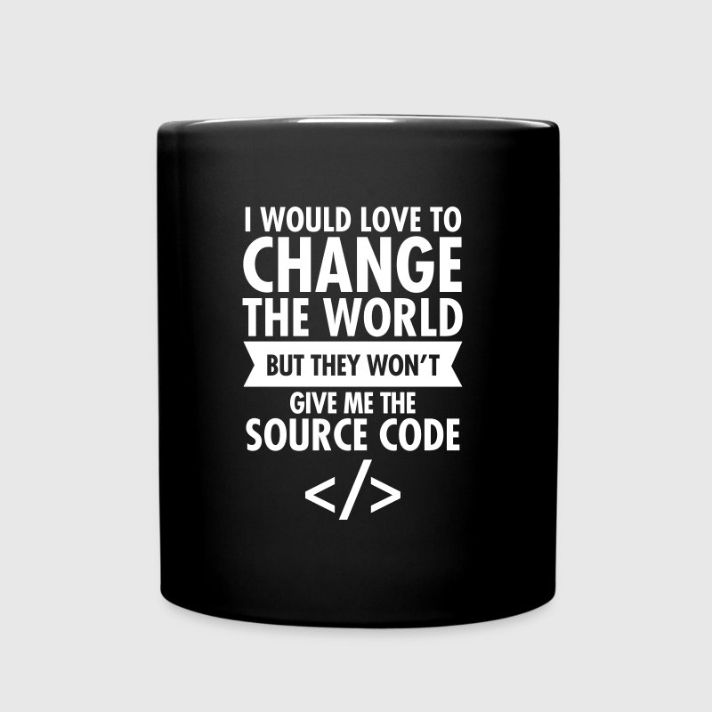 Geek Won't Give Me The Source Code - Tasse einfarbig