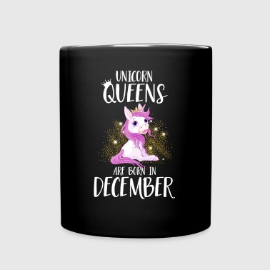 UNICORN QUEENS ARE BORN IN DECEMBER - Tasse einfarbig