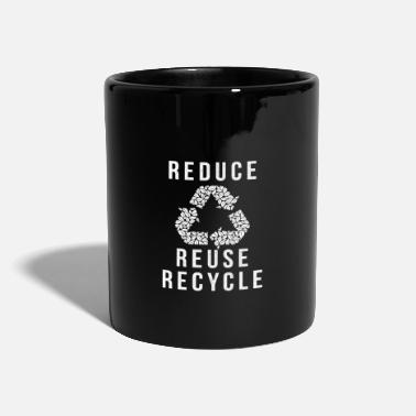 Reduced Reduce the reuse of recycled mate - Mug