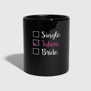 TAKEN - SINGLE TAKEN BRIDE (w) - Tasse einfarbig