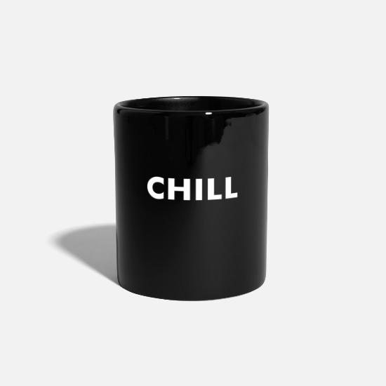 Relax Mugs & Drinkware - Chill relax chill out - Mug black