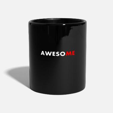 Awesome I am the me in awesome - Mug