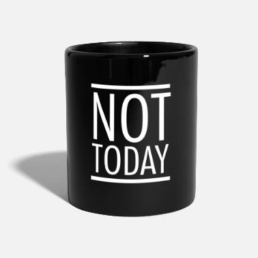 Today Not Today - Kubek