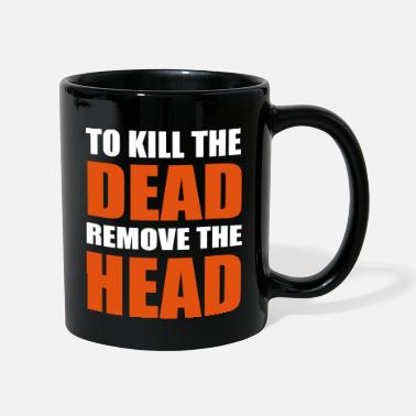 Logo Zombies to kill the dead zombie quote - Mug
