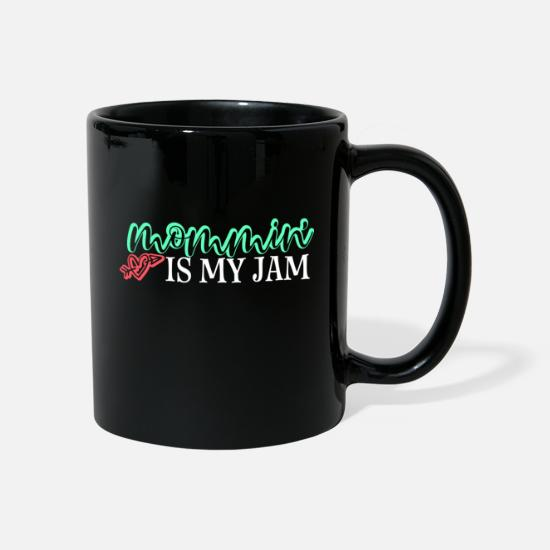 Humour Mugs & Drinkware - Mommin Is My Jam Gift Mom Mother Mother's Day To - Mug black