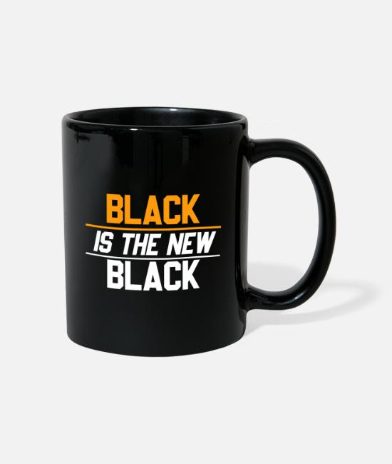 Polizei Sprüche Tassen & Becher - Black is the new Black Anti Rassismus Spruch #BLM. - Tasse Schwarz