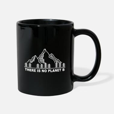 Save The Planet THERE IS NO PLANET B. Save the planet. - Mug