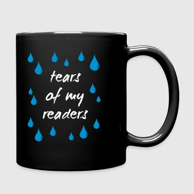 Tears of my readers - Tasse einfarbig