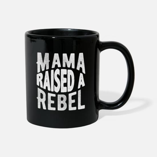 Rebel Tassen & Becher - Mama Raised A Rebel - Tasse Schwarz