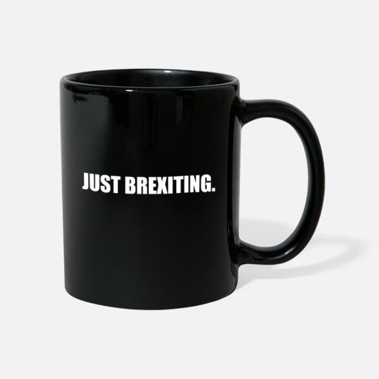 Got Out Mugs & Drinkware - Just Brexiting UK Brexit - Mug black