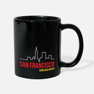 Born And Raised San Francisco Born and Raised - Mug