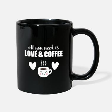 A ALL YOU NEED IS LOVE AND COFFEE HEARTLY GIFT IDEA - Tasse