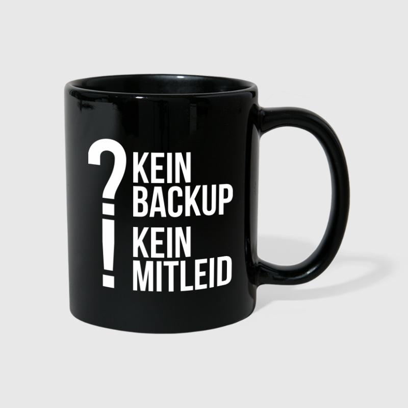 kein backup Mitleid Computer Spruch statement IT - Tasse einfarbig