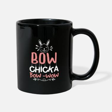 Bow Wow bow chicka bow wow - Mug