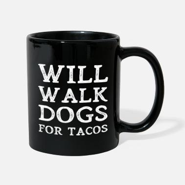 Teen Will Walk Dogs For Tacos Funny Dog Walker Gift - Mug