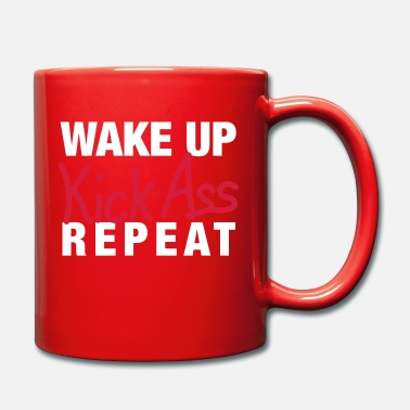 Wake up - Kick Ass - Repeat - Tasse